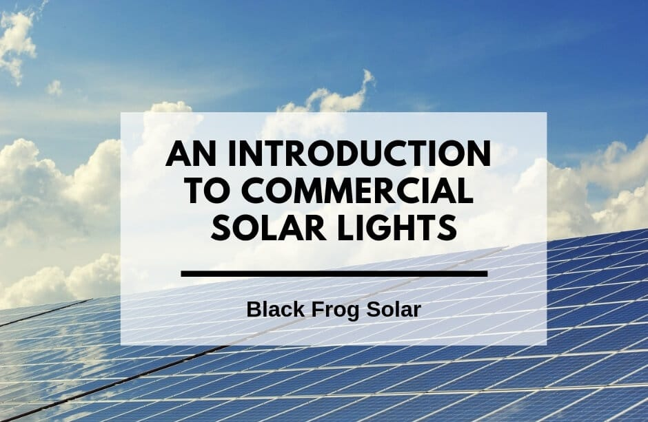 An introduction to commercial solar lights