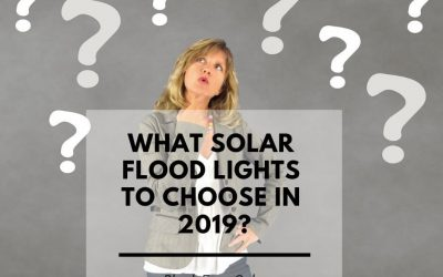 What solar flood lights to choose in 2019