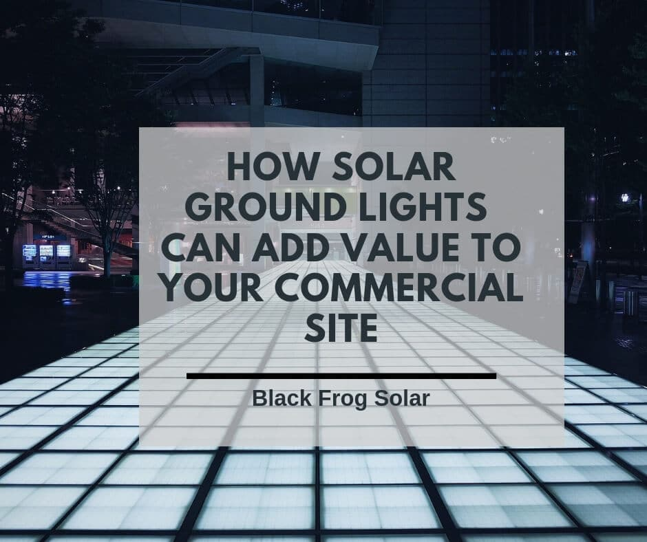 How solar ground lights can add value to your commercial site