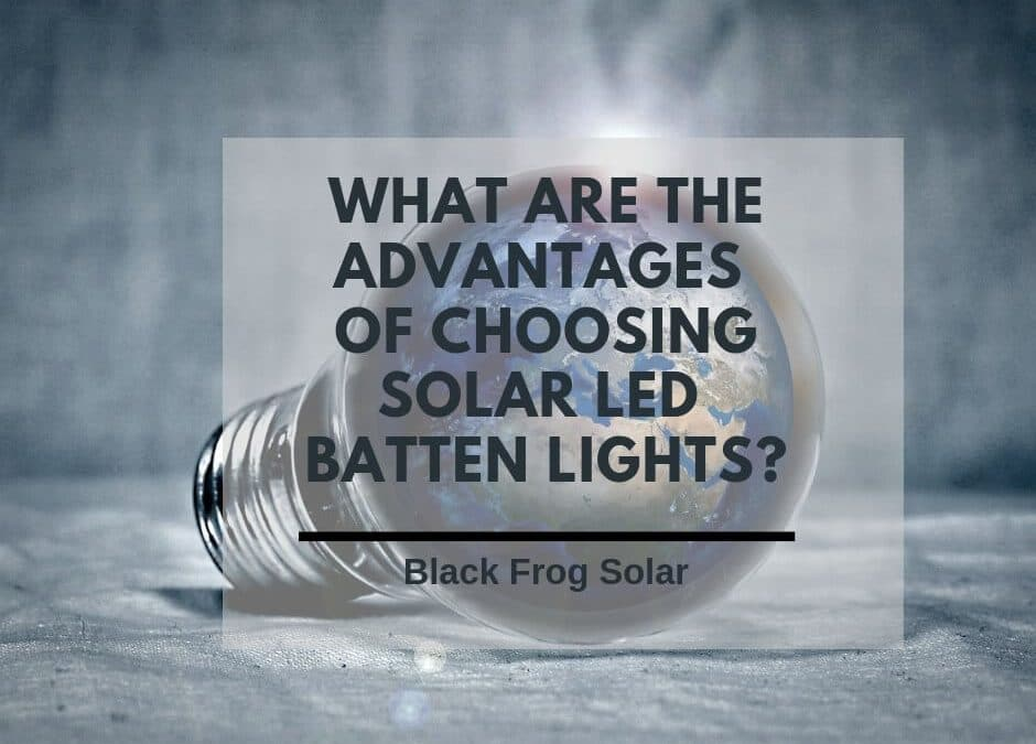 What are the advantages of choosing solar LED batten lights?