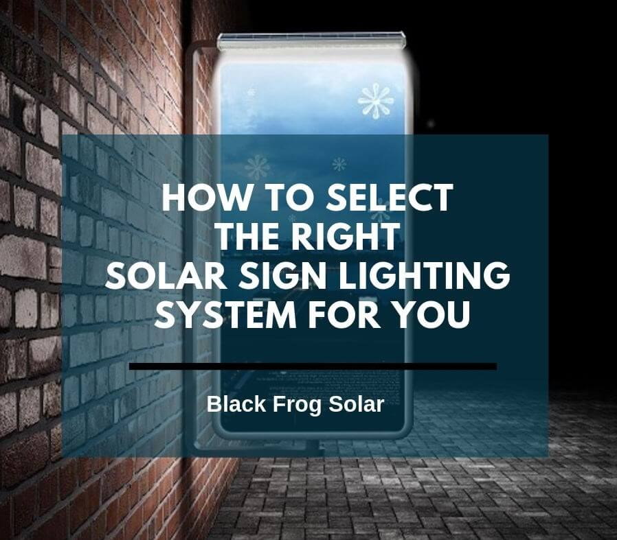 How to select the right solar sign lighting system for you