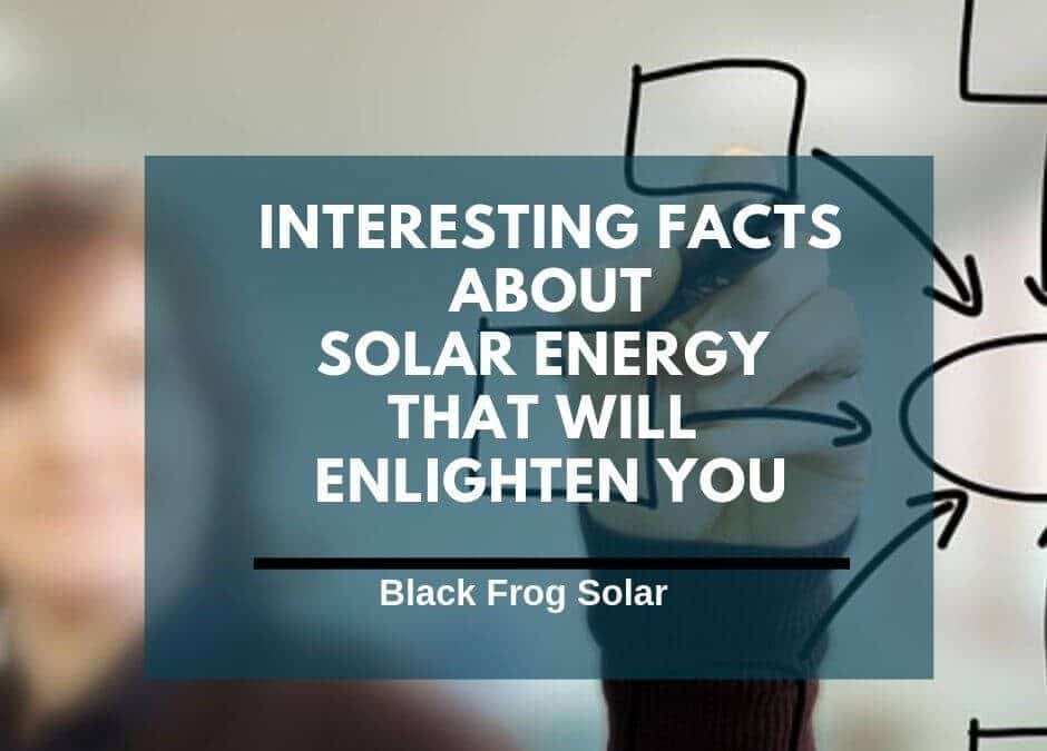 Interesting facts about solar energy that will enlighten you