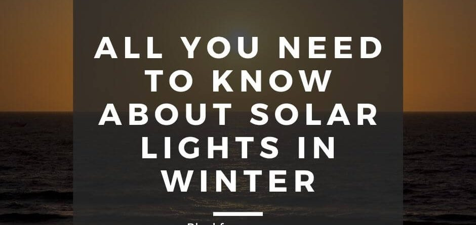 All you need to know about Solar lights in winter
